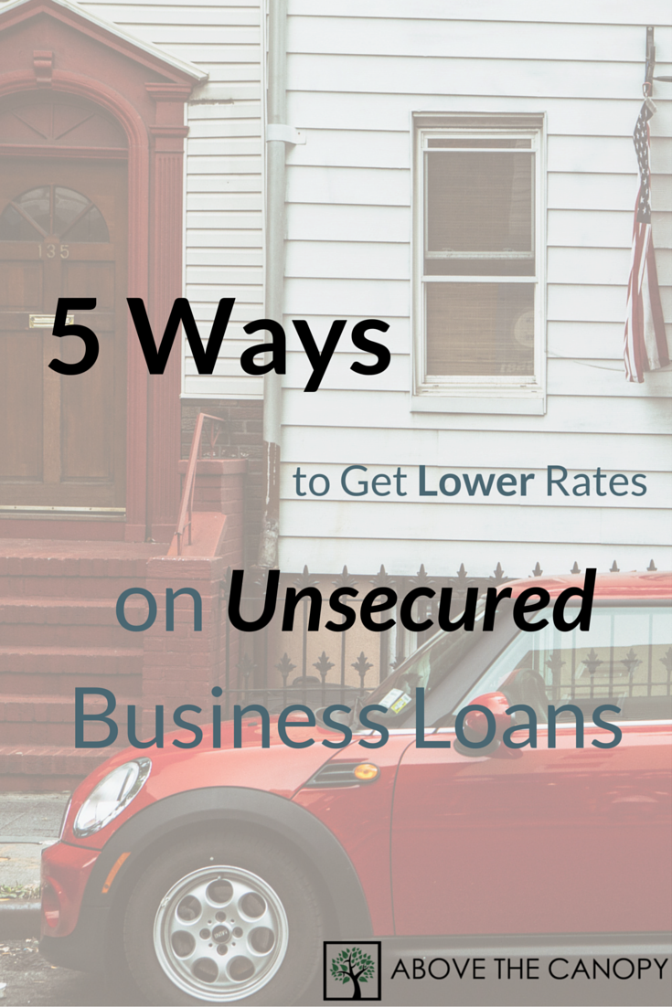 5 Ways to Get Lower Rates on Unsecured Business Loans
