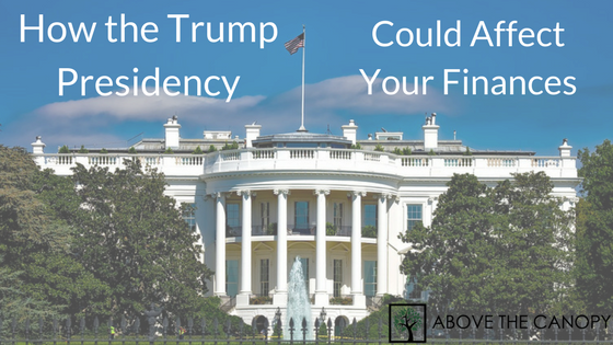 How the Trump Presidency Could Affect Your Finances