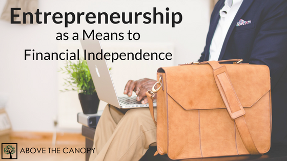 Using Entrepreneurship as a Means to Financial Independence