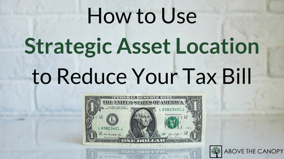 How to Use Strategic Asset Allocation to Reduce Your Tax Bill