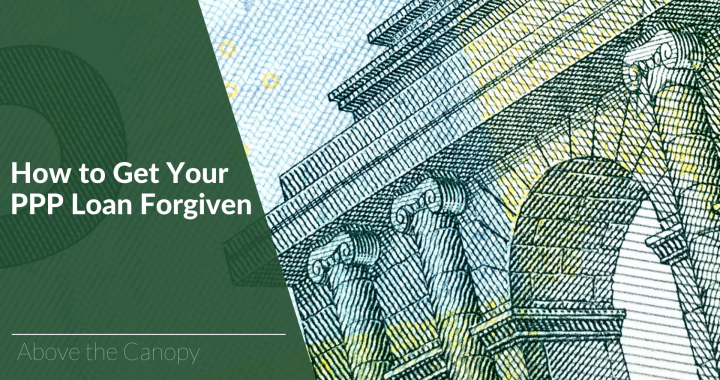 How to Get Your PPP Loan Forgiven