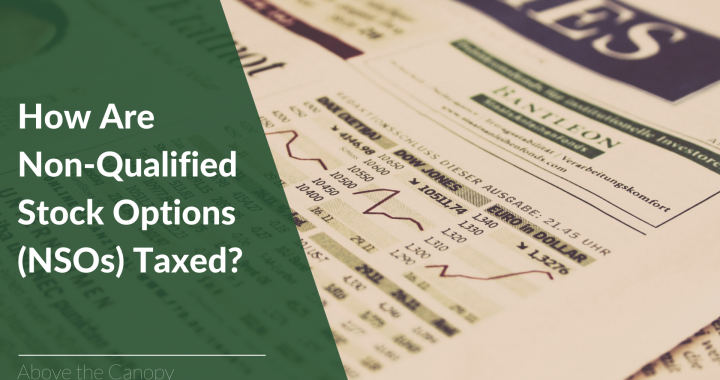 How Are Non-Qualified Stock Options (NSOs) Taxed?